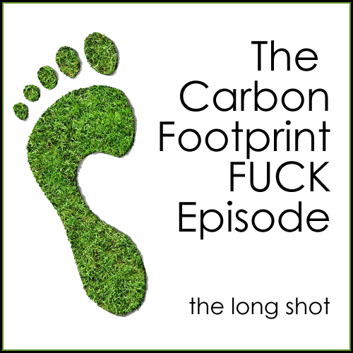 Episode #501: The Carbon Foot Print FUCK Episode featuring Leo Allen
