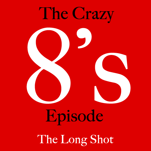 Episode #506: The Crazy 8's Episode