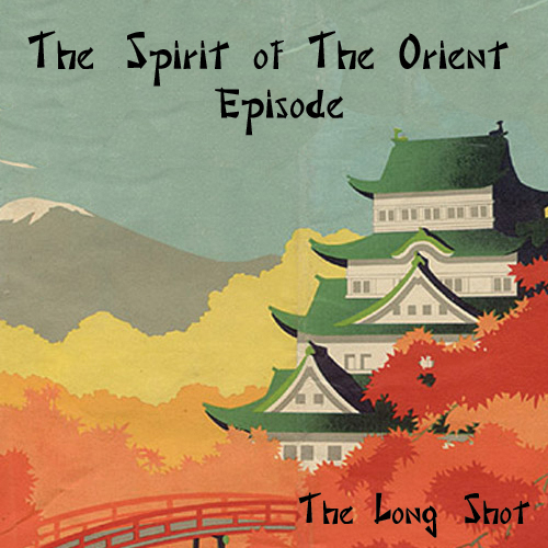 Episode #638: The Spirit of The Orient Episode featuring Ron Babcock
