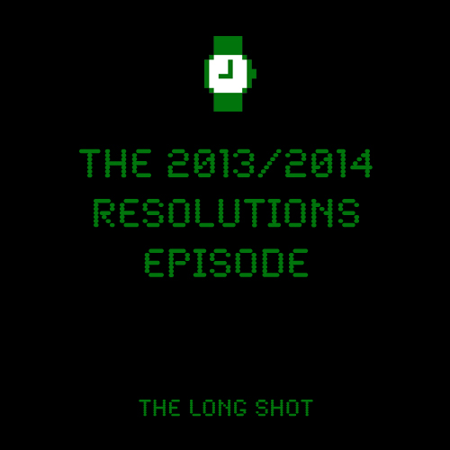 Episode #713: The 2013/2014 New Years Resolution Episode
