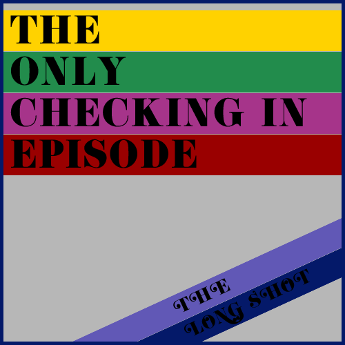 Episode #719: The Only Checking In Episode