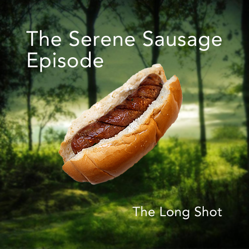 Episode #804: The Serene Sausage Episode
