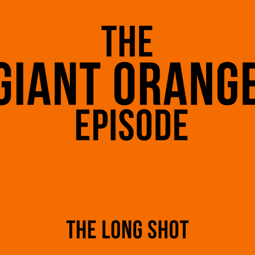 Episode #815: The Giant Orange Episode featuring Tony Sam