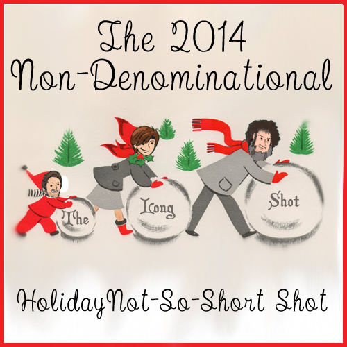 Episode #820: The 2014 Non-Denominational Holiday Not-So-Short Shot
