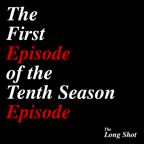 Episode #1001: The First Episode of the Tenth Season Episode