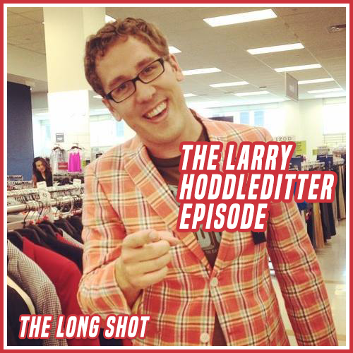Episode #1015 The Larry Hoddleditter Episode featuring Jeff Wattenhoffer