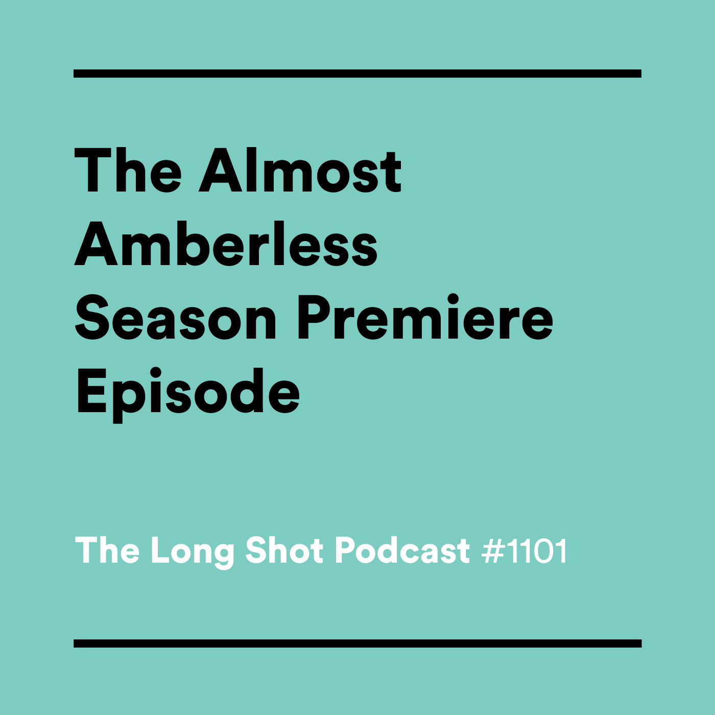 #1101 The Almost Amberless Season Premiere Episode