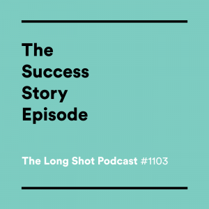 #1103-The-Success-Story-Episode