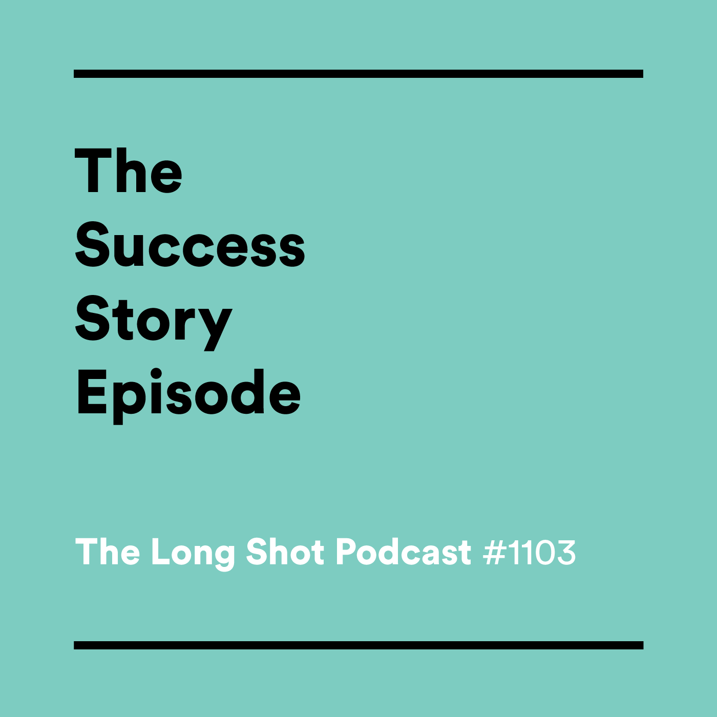 #1103 The Success Story Episode