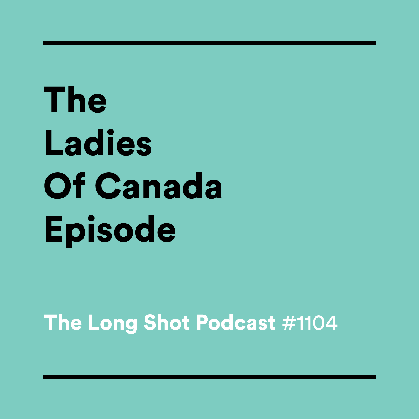 #1104 The Ladies of Canada Episode