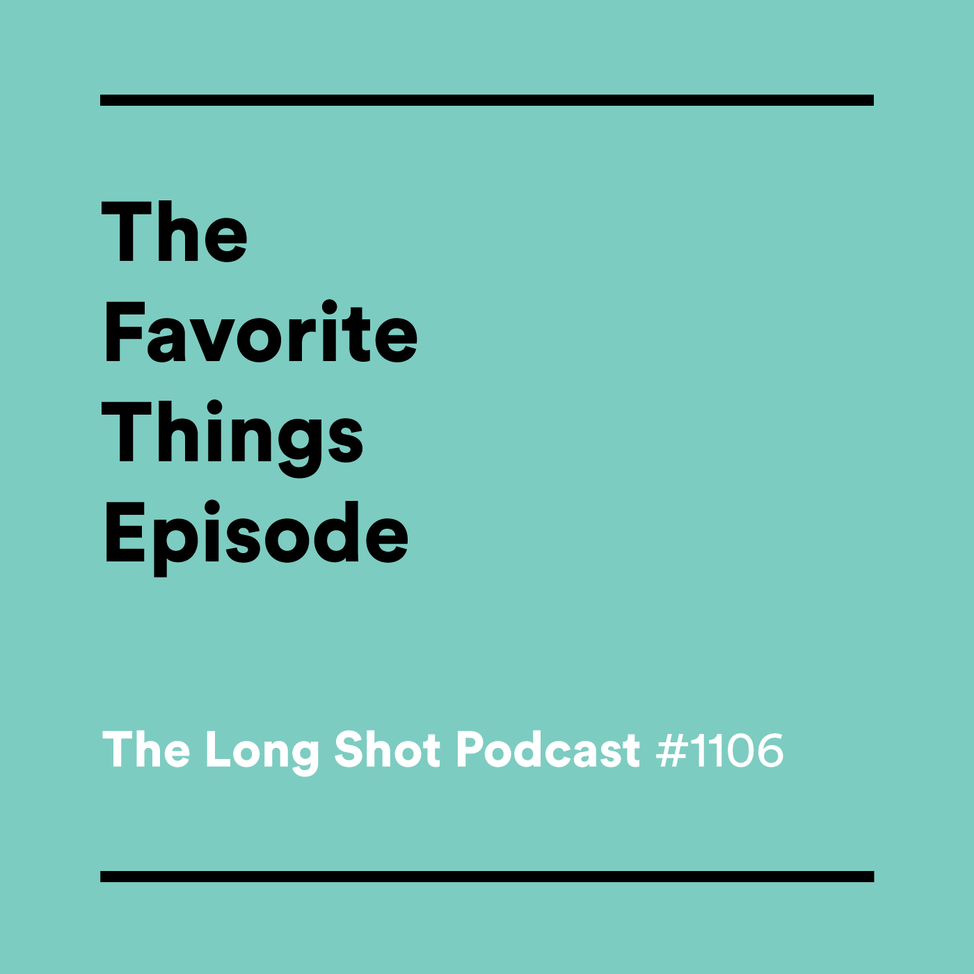 #1106 The Favorite Things Episode