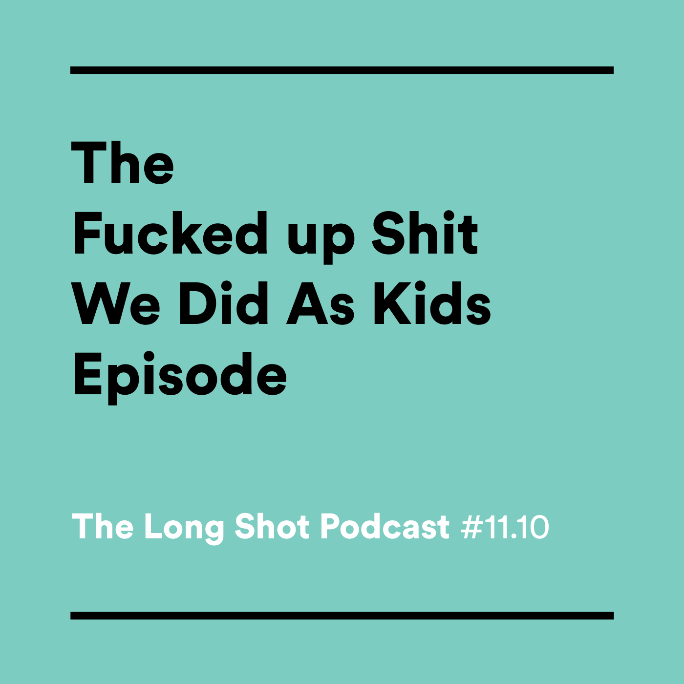 #11.10 The F**ked up Sh*t We Did As Kids Episode with Will Carsola and Dave Stewart