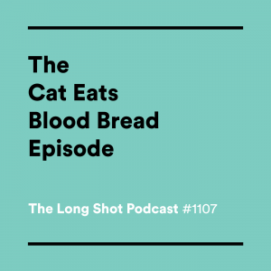 #1107-The-Cat-Eats-Blood-Bread-Episode