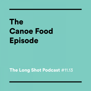 #11.13-The-Canoe-Food-Episode