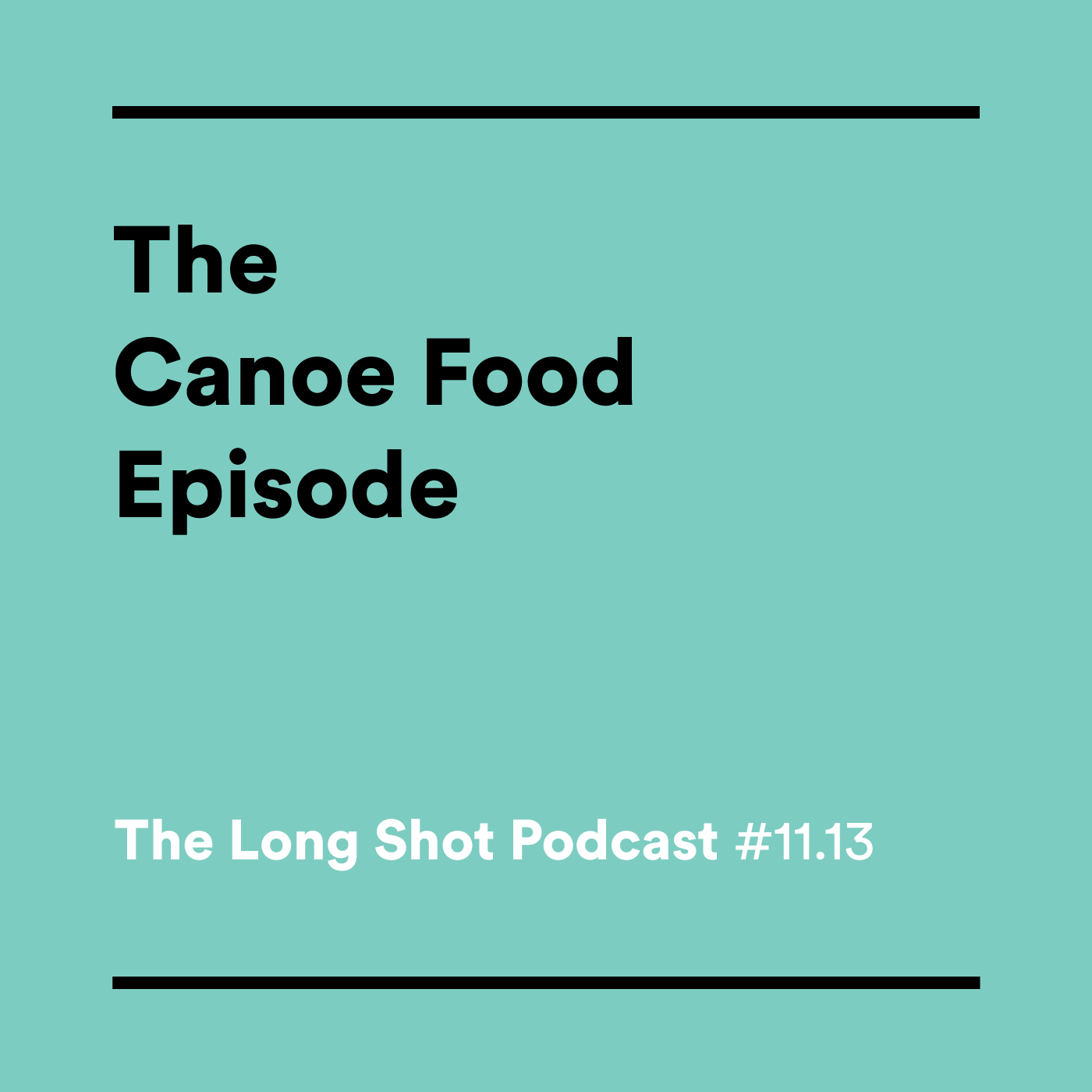 #11.13 The Canoe Food Episode