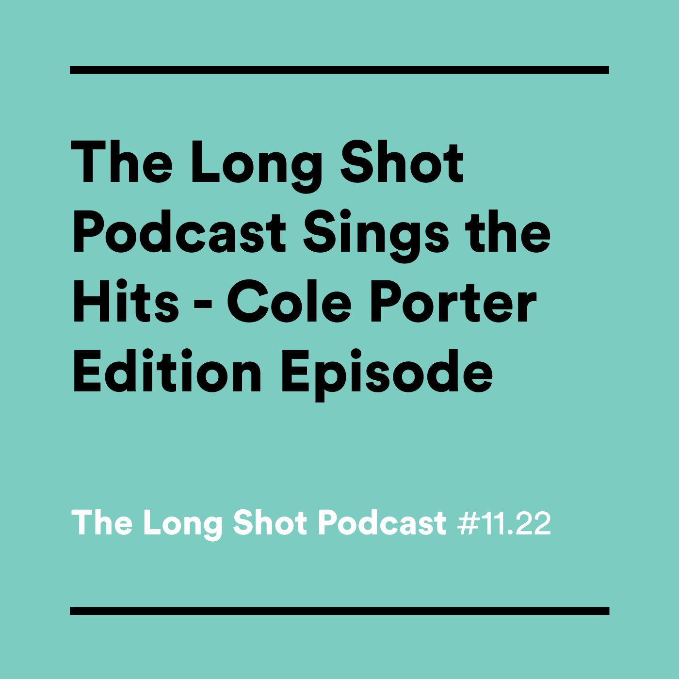 #11.22 The Long Shot Podcasts Sings the Hits - Cole Porter Edition Episode