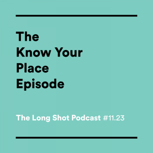 #11.23-The-Know-Your-Place-Episode